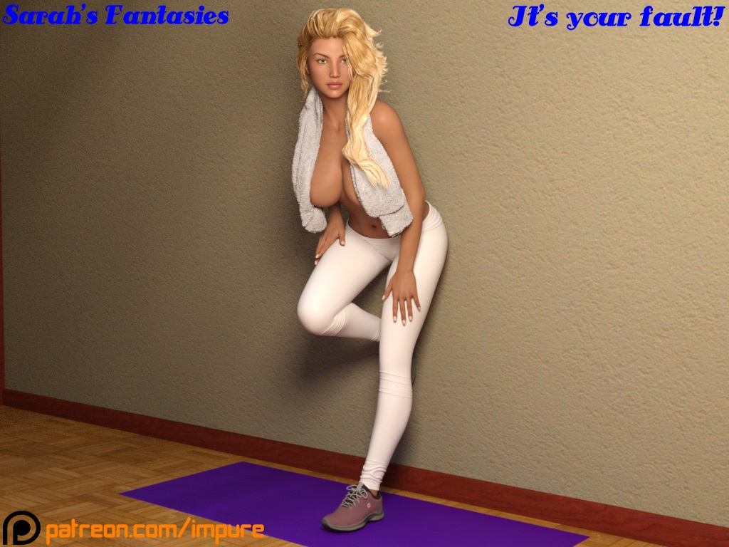 Sarah's Fantasies – It's Your Fault! porn comics 8 muses