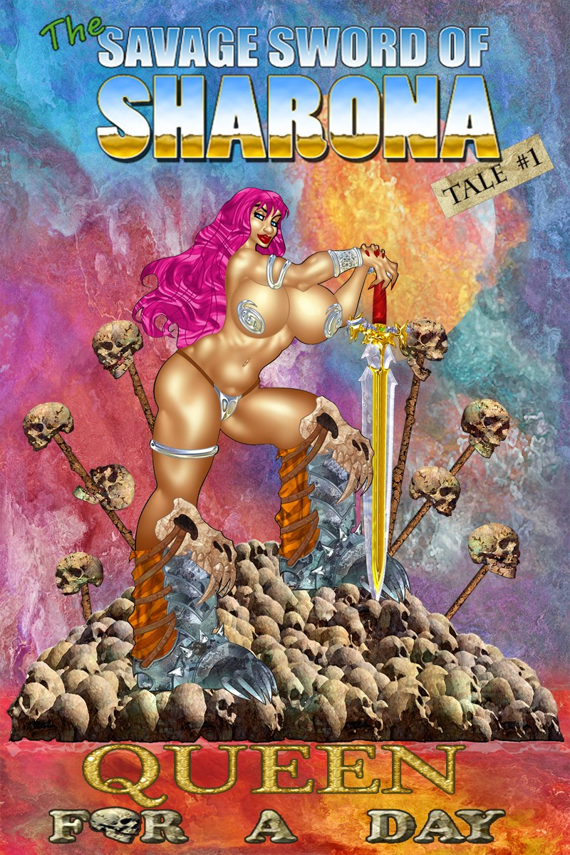 Savage Sword of Sharona 1- Queen for a Day porn comics 8 muses